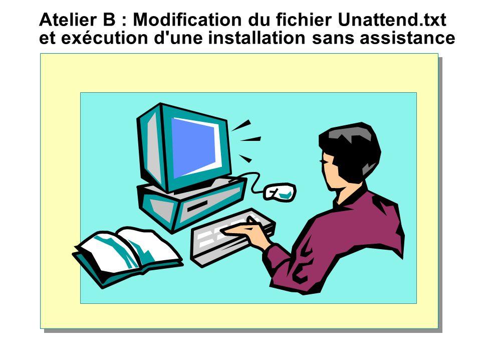 Atelier B : Modification du fichier Unattend.txt et exécution d une installation sans assistance