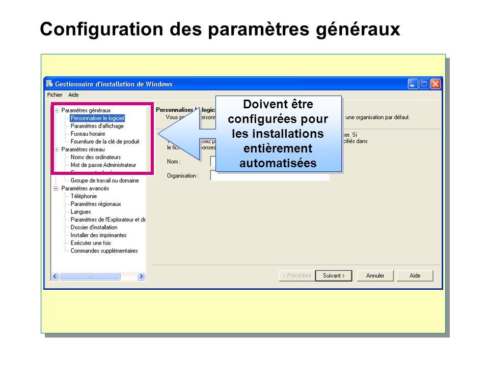 Configuration des paramètres généraux Doivent être configurées pour les installations entièrement automatisées