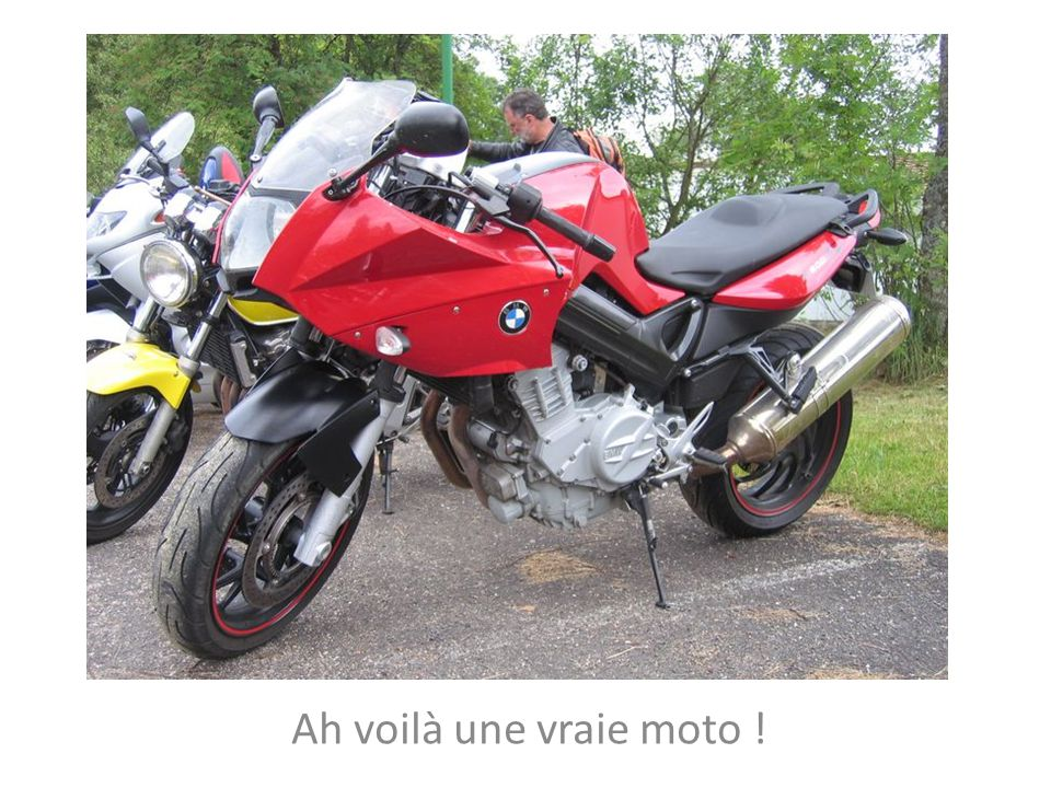 Ah voilà une vraie moto !
