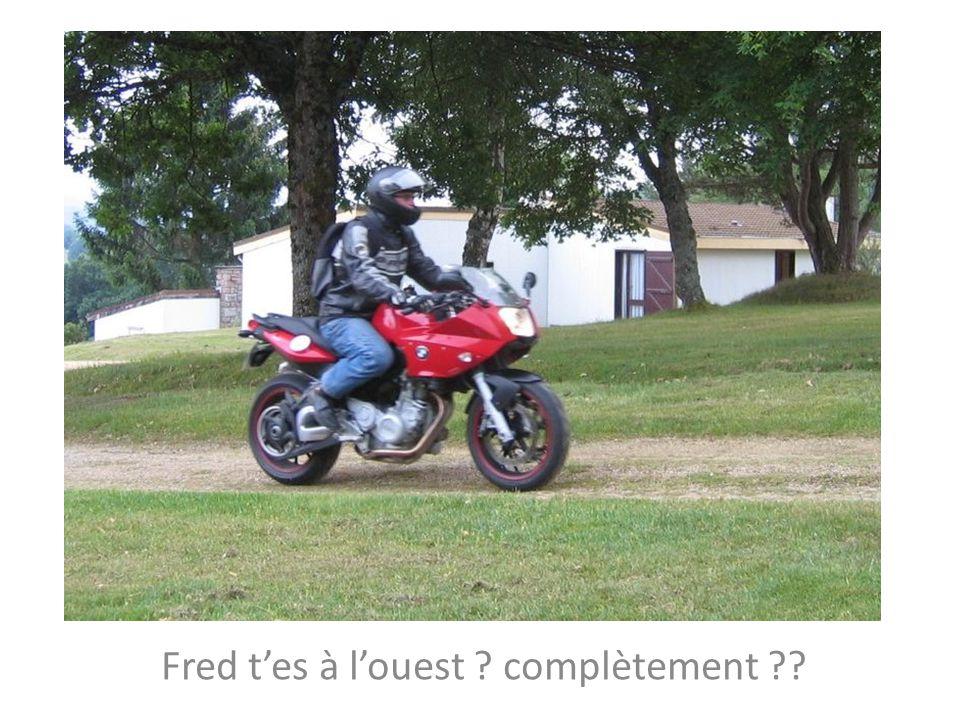 Fred t'es à l'ouest complètement
