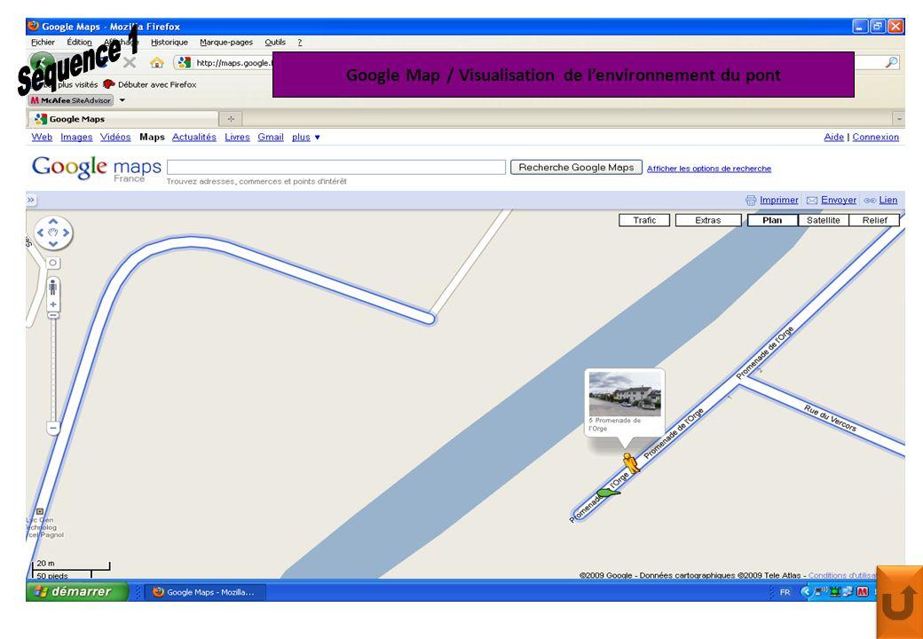 Google Map / Visualisation de l'environnement du pont