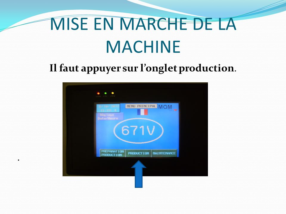 MISE EN MARCHE DE LA MACHINE Ensuite il faut appuyer sur le bouton information.