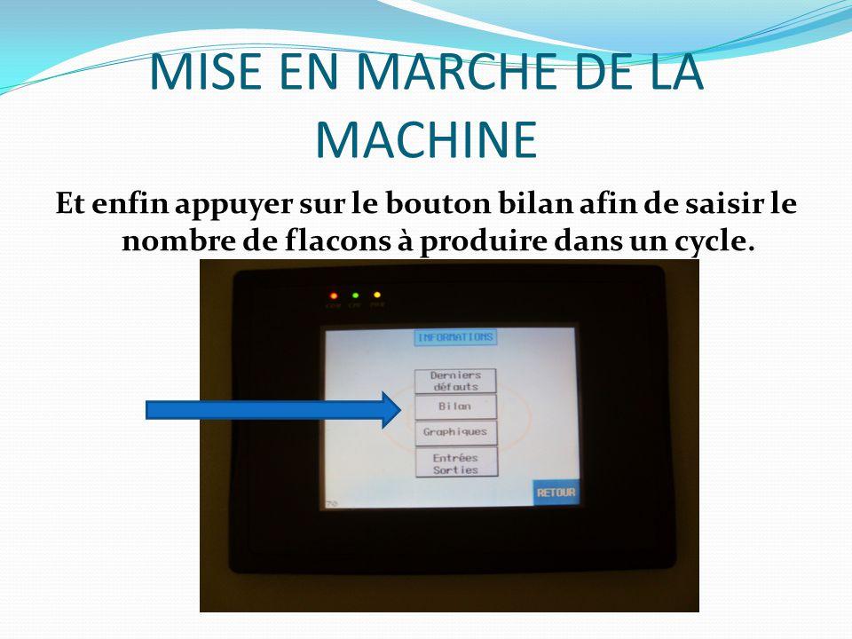 MISE EN MARCHE DE LA MACHINE Pour lancer la machine il suffit de revenir au menu principale et d'appuyer sur production et ensuite d'appuyer sur marche.