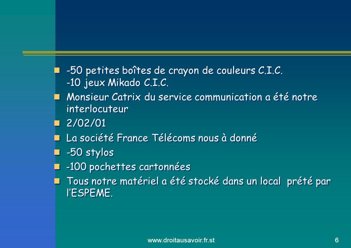 www.droitausavoir.fr.st7 Cotisation des membres: 90€ Vente de cases: 120€ Coopération avec l'association Humaniska: 165€ Argent collecté