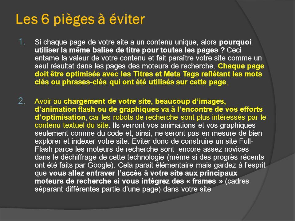 Les 6 pièges à éviter 1. Si chaque page de votre site a un contenu unique, alors pourquoi utiliser la même balise de titre pour toutes les pages ? Cec