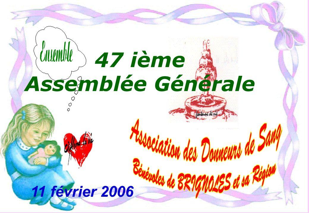47 ième Assemblée Générale 11 février 2006