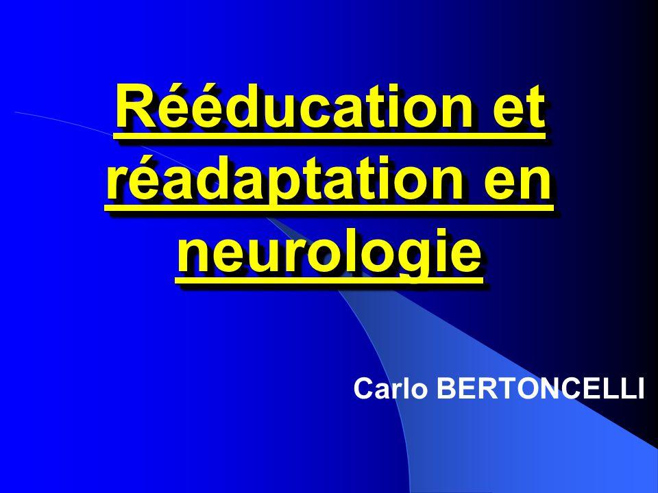 Rééducation et réadaptation en neurologie Carlo BERTONCELLI