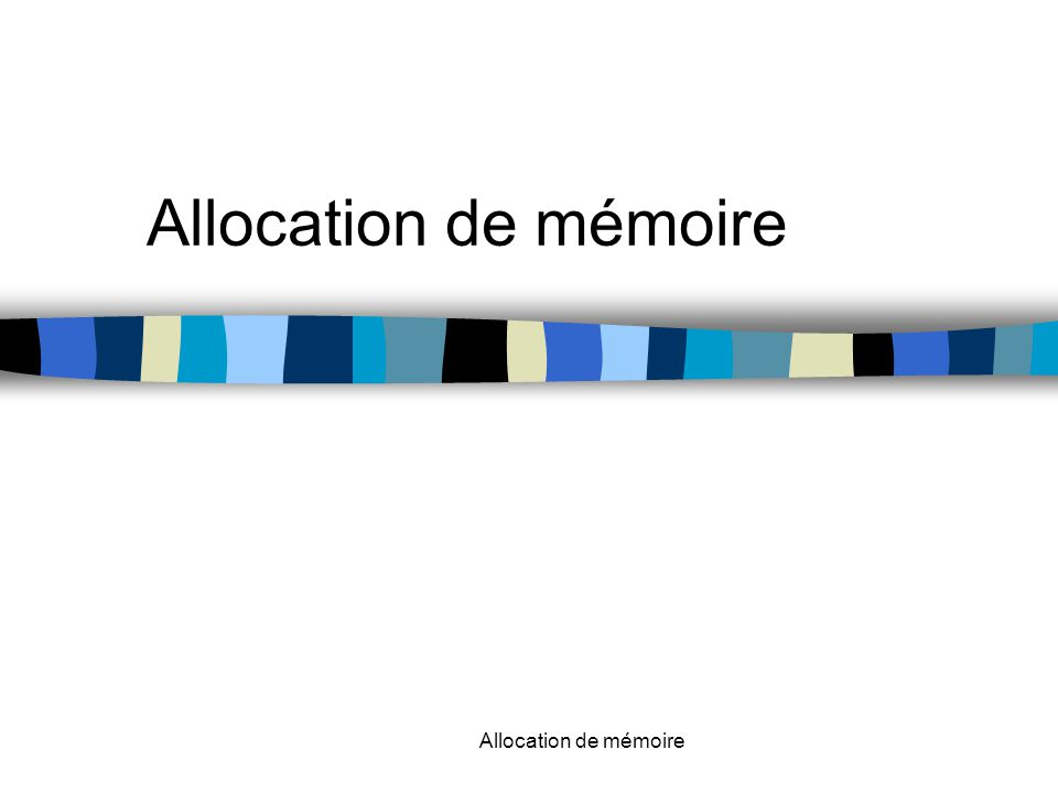 Allocation de mémoire