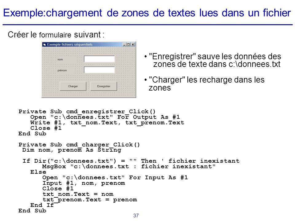 37 Exemple:chargement de zones de textes lues dans un fichier Private Sub cmd_enregistrer_Click() Open