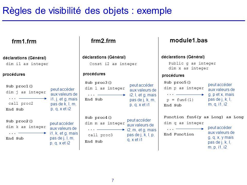 8 Définition et appel d'une procédure  Définition d une procédure : Sub nom_procédure ( param 1 as type 1,..., param n as type n ) déclarations instructions End Sub exemple : Sub afficher_carres(min as integer, max as integer) Dim i as integer compteur For i = min To max Debug.Print i*i Next i End Sub  Appel d une procédure : call nom_procédure ( val 1,..., val n ) exemple : call afficher_carres(3,7)  NB: lorsqu'une procédure a 0 ou 1 paramètre, call n'est pas obligatoire