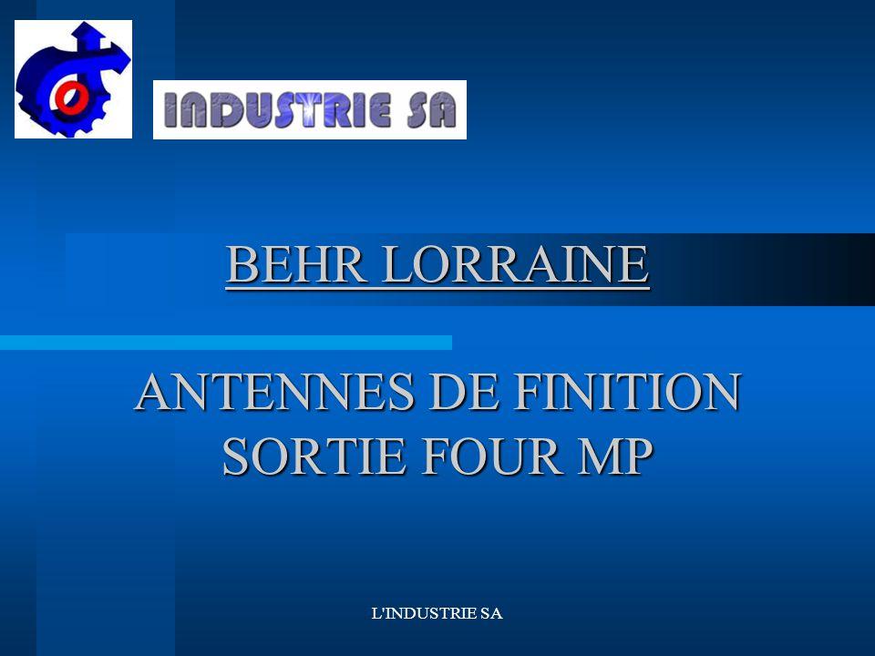 L INDUSTRIE SA BEHR LORRAINE ANTENNES DE FINITION SORTIE FOUR MP