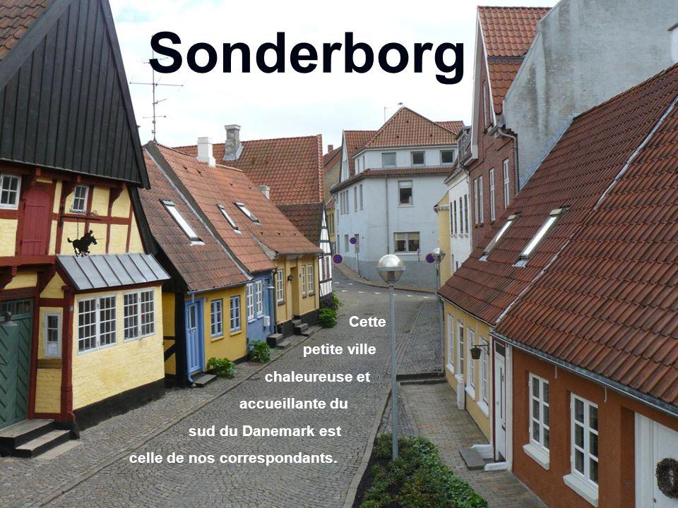 Sonderborg Cette petite ville chaleureuse et accueillante du sud du Danemark est celle de nos correspondants.