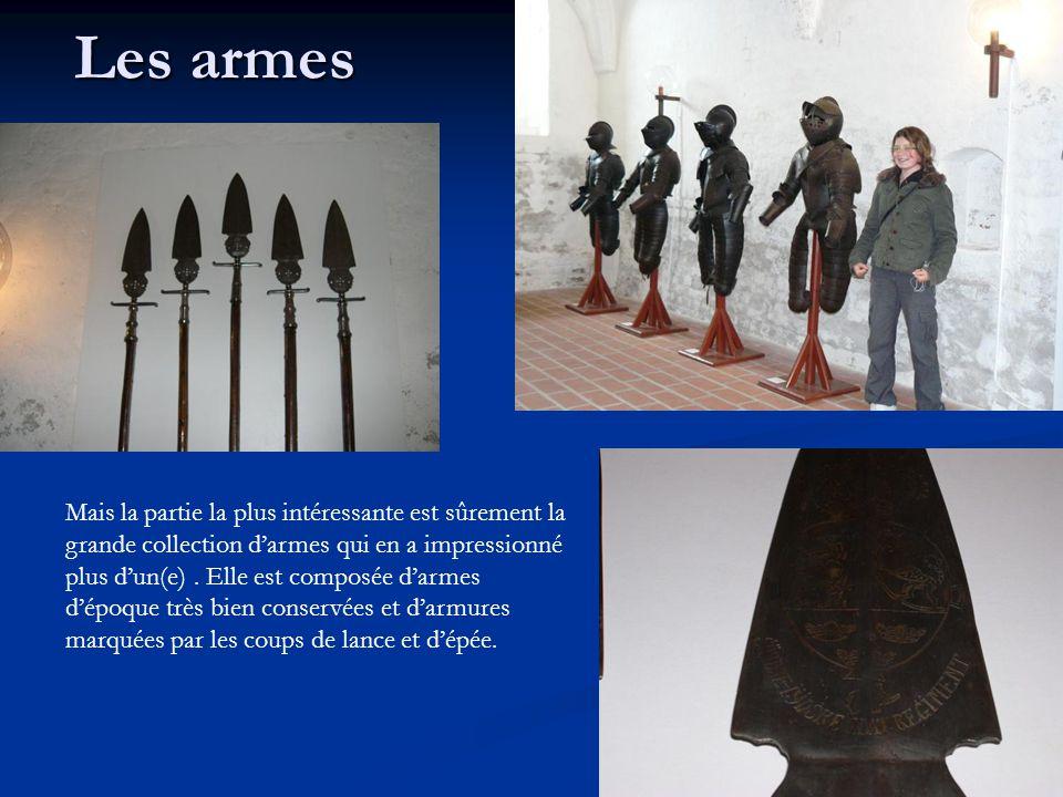 Les armes Mais la partie la plus intéressante est sûrement la grande collection d'armes qui en a impressionné plus d'un(e).