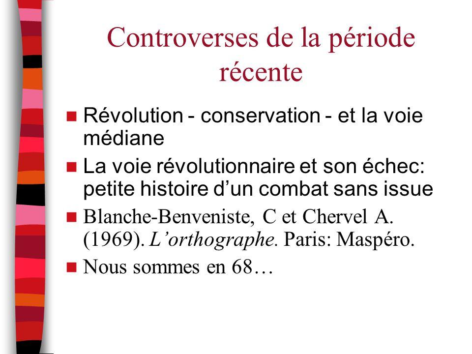 Controverses de la période récente Révolution - conservation - et la voie médiane La voie révolutionnaire et son échec: petite histoire d'un combat sa