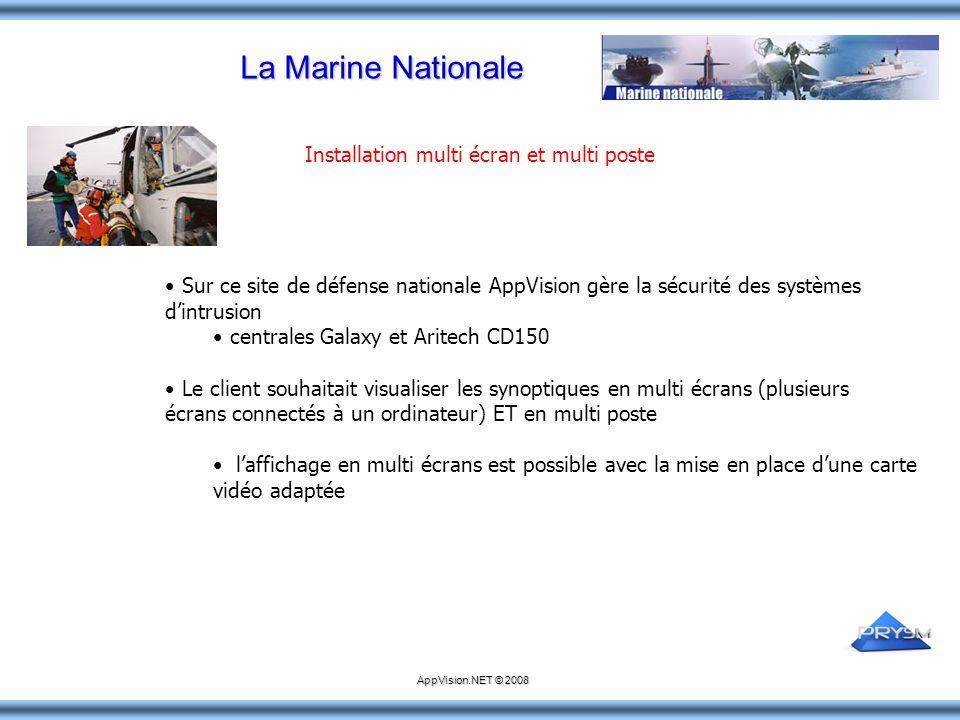 La Marine Nationale Sur ce site de défense nationale AppVision gère la sécurité des systèmes d'intrusion centrales Galaxy et Aritech CD150 Le client s