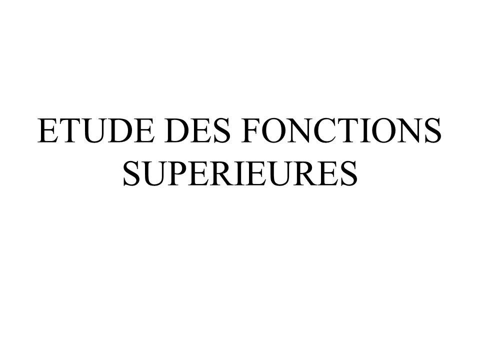 ETUDE DES FONCTIONS SUPERIEURES