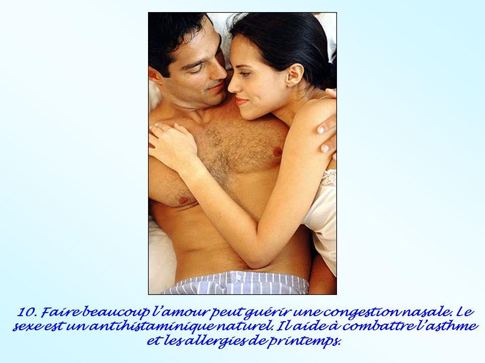10. Faire beaucoup l'amour peut guérir une congestion nasale.