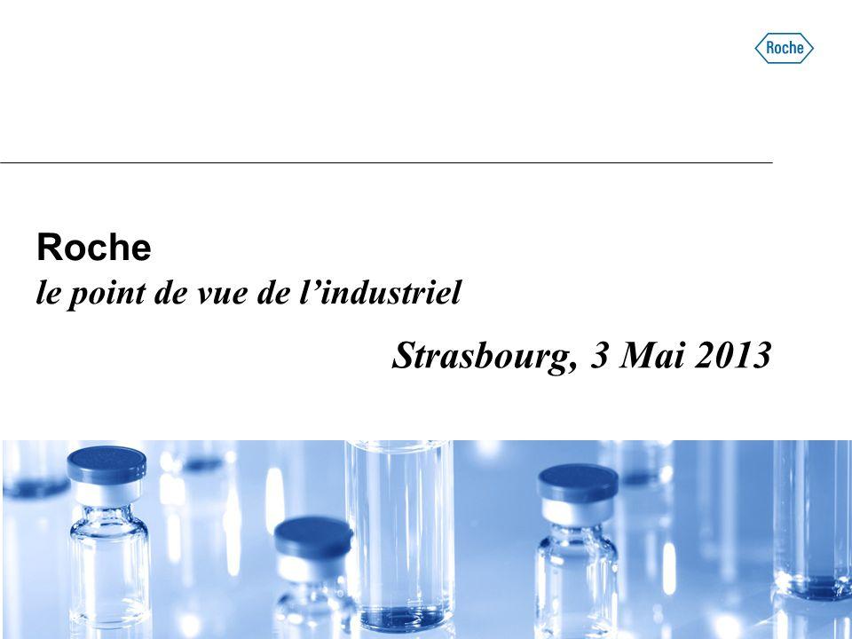 Roche le point de vue de l'industriel Strasbourg, 3 Mai 2013