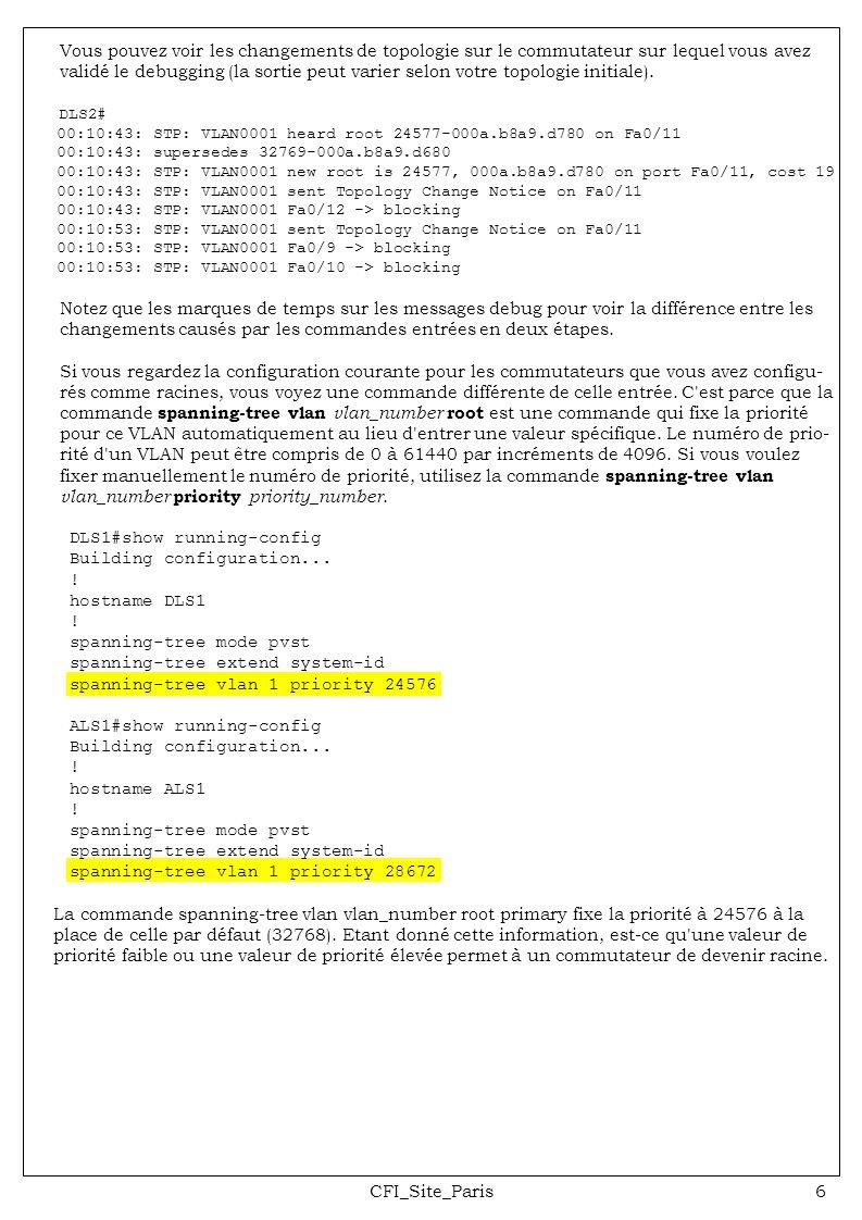CFI_Site_Paris6 Vous pouvez voir les changements de topologie sur le commutateur sur lequel vous avez validé le debugging (la sortie peut varier selon