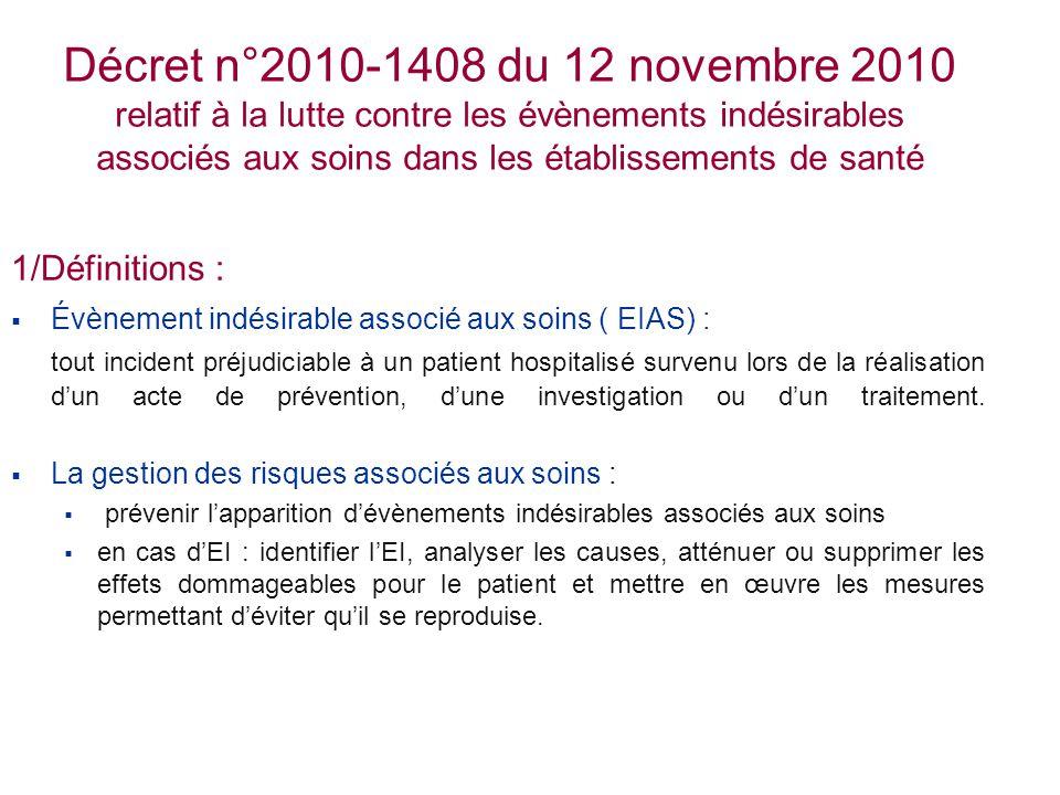 Décret n°2010-1408 du 12 novembre 2010 relatif à la lutte contre les évènements indésirables associés aux soins dans les établissements de santé 1/Déf