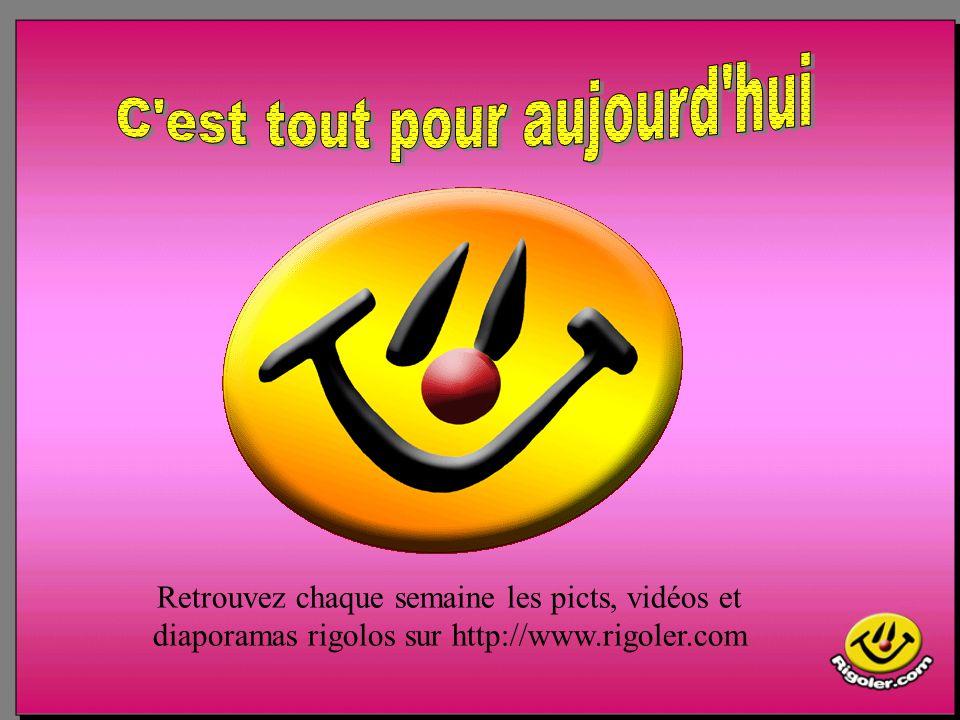 Retrouvez chaque semaine les picts, vidéos et diaporamas rigolos sur http://www.rigoler.com