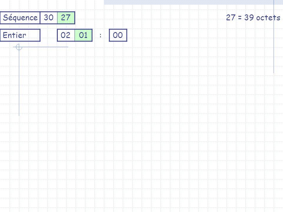 Séquence302727 = 39 octets Entier0201:00