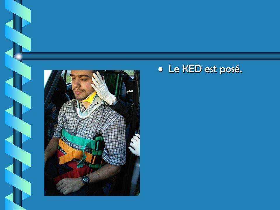 Le KED est posé.