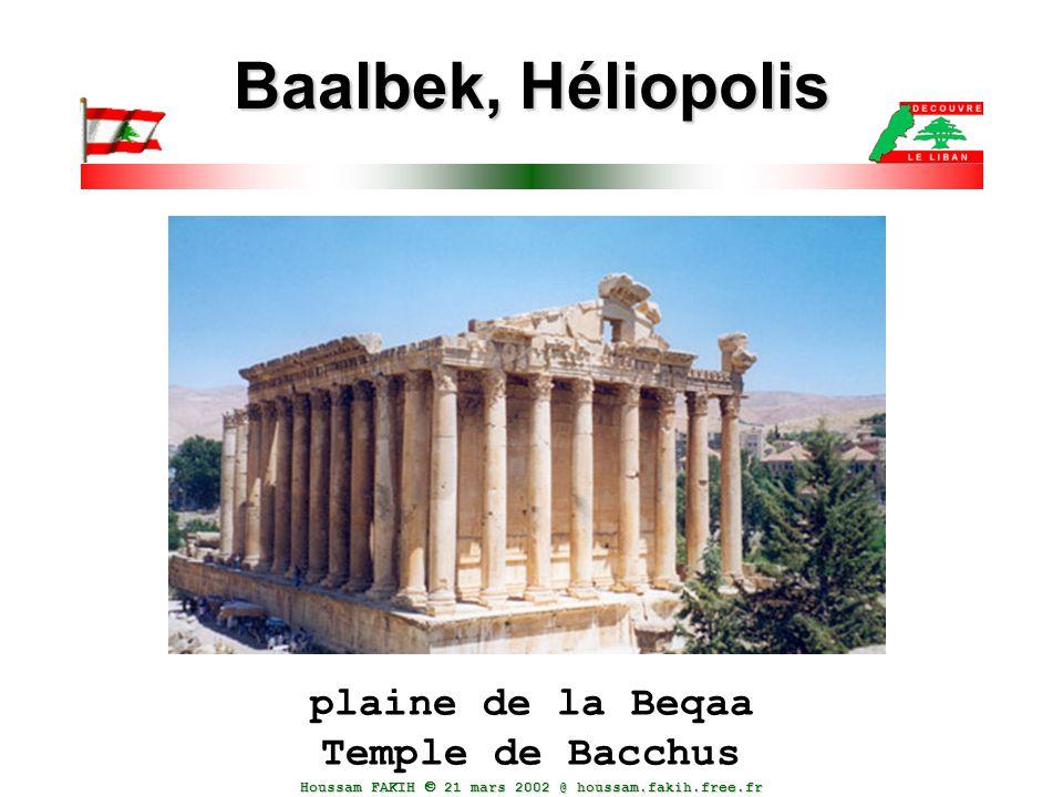 Houssam FAKIH  21 mars 2002 @ houssam.fakih.free.fr Baalbek, Héliopolis plaine de la Beqaa Temple de Bacchus