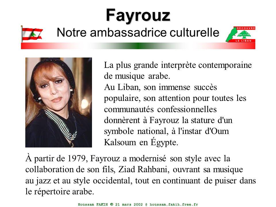 Houssam FAKIH  21 mars 2002 @ houssam.fakih.free.fr Fayrouz Fayrouz Notre ambassadrice culturelle La plus grande interprète contemporaine de musique