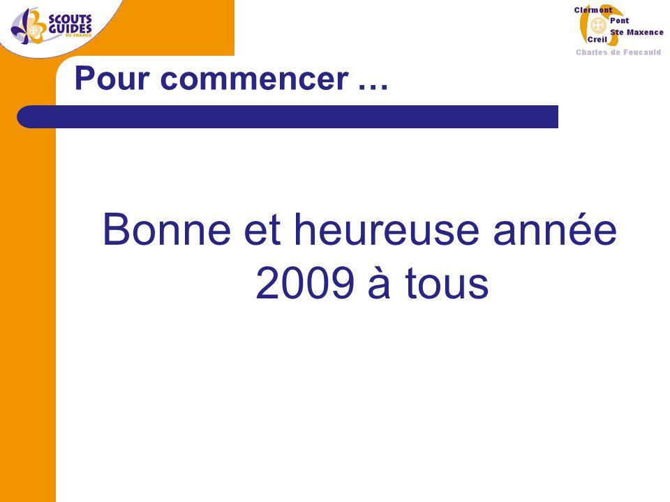 Pour commencer … Bonne et heureuse année 2009 à tous