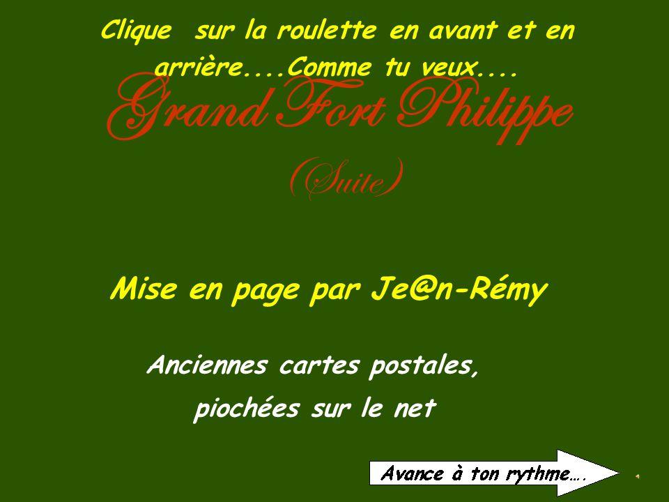 Grand Fort Philippe (Suite) Anciennes cartes postales, piochées sur le net Mise en page par Je@n-Rémy Clique sur la roulette en avant et en arrière....Comme tu veux....