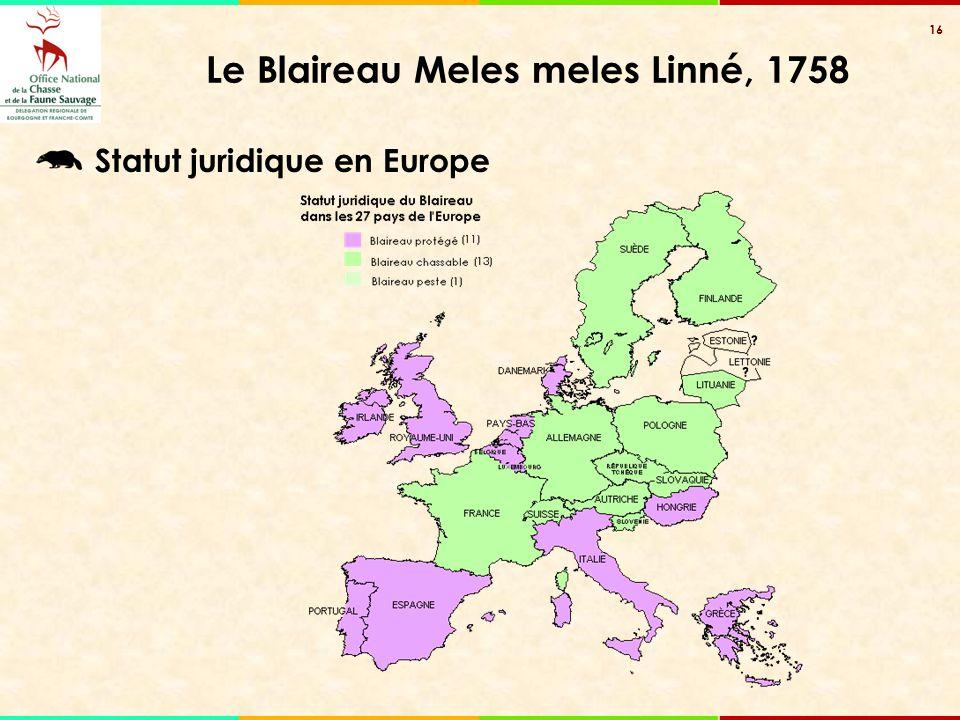 16 Le Blaireau Meles meles Linné, 1758 Statut juridique en Europe