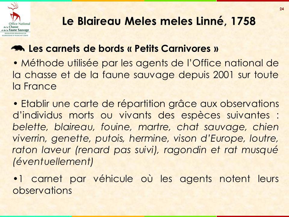 24 Le Blaireau Meles meles Linné, 1758 Les carnets de bords « Petits Carnivores » Méthode utilisée par les agents de l'Office national de la chasse et