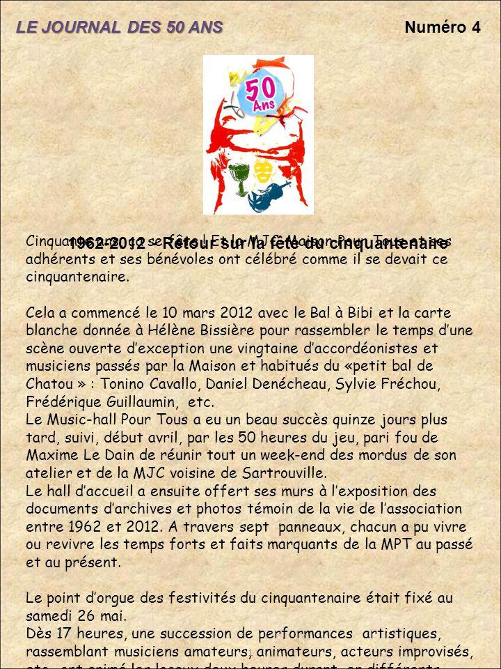 LE JOURNAL DES 50 ANS Numéro 4 1 1962-2012 - Retour sur la fête du cinquantenaire Cinquante ans, ça se fête .
