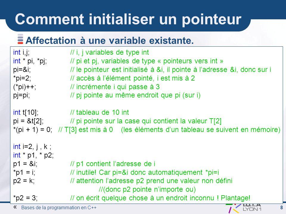 Bases de la programmation en C++ 9 Comment initialiser un pointeur Allocation dynamique.