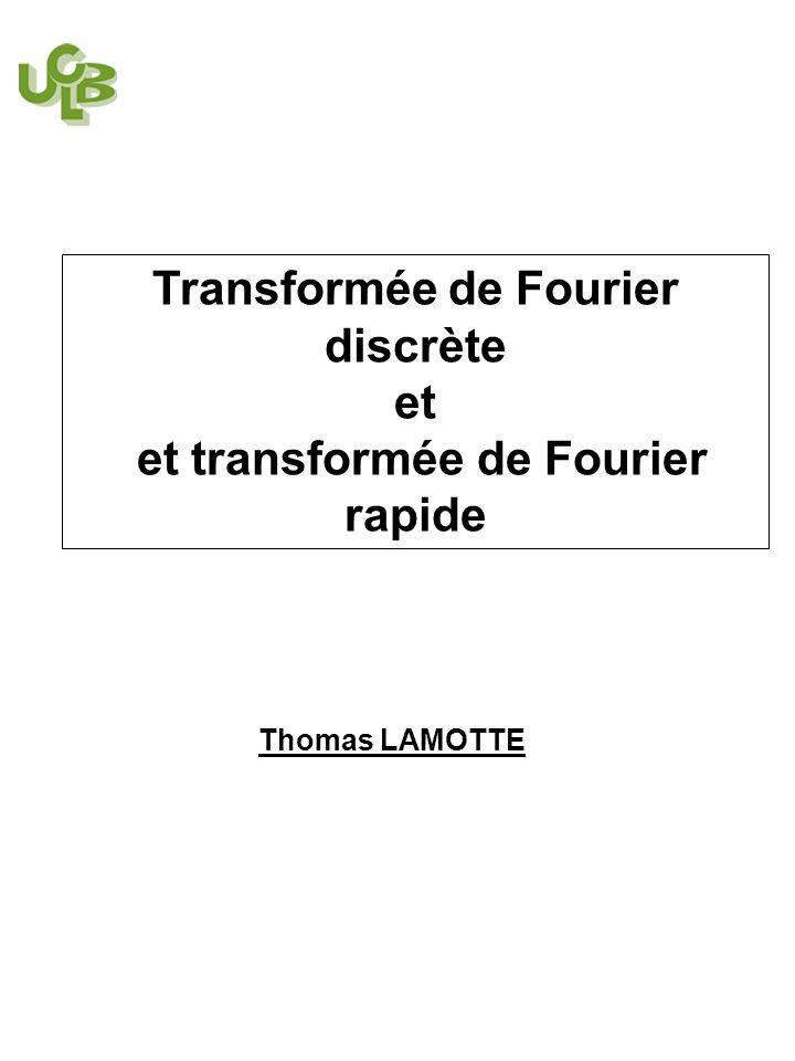 Transformée de Fourier discrète et et transformée de Fourier rapide Thomas LAMOTTE