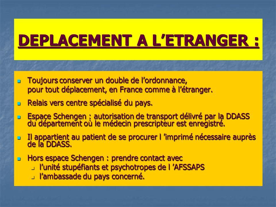 DEPLACEMENT A L'ETRANGER : Toujours conserver un double de l'ordonnance, Toujours conserver un double de l'ordonnance, pour tout déplacement, en Franc