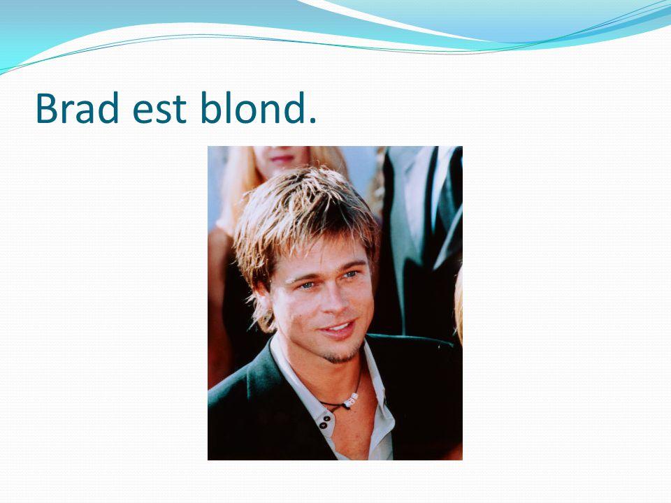 Brad est blond.