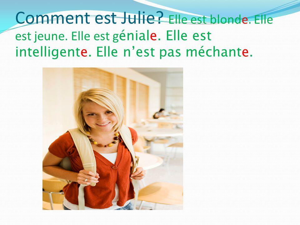 Comment est Julie. Elle est blonde. Elle est jeune.