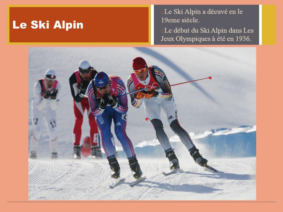 Le Ski Alpin o Le Ski Alpin a décuvé en le 19eme siècle.