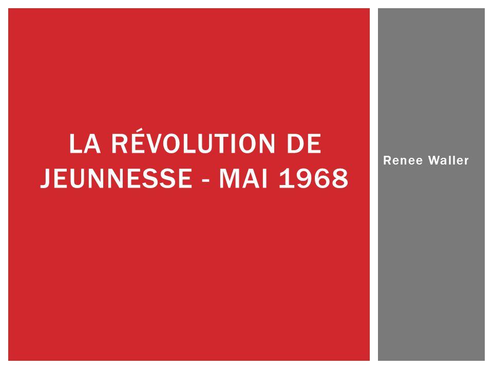 Renee Waller LA RÉVOLUTION DE JEUNNESSE - MAI 1968