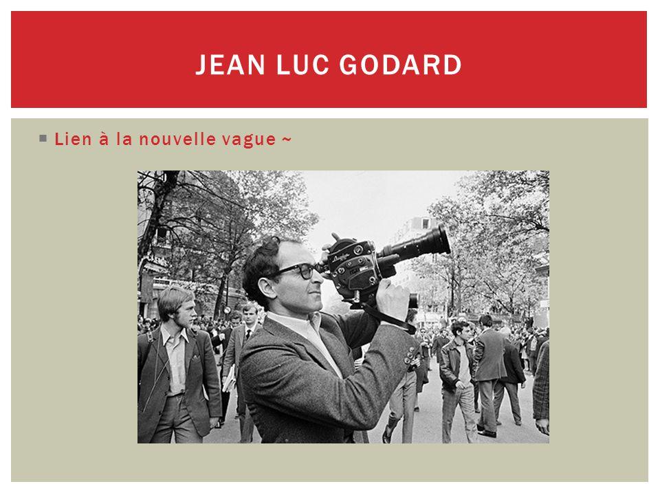  Lien à la nouvelle vague ~ JEAN LUC GODARD