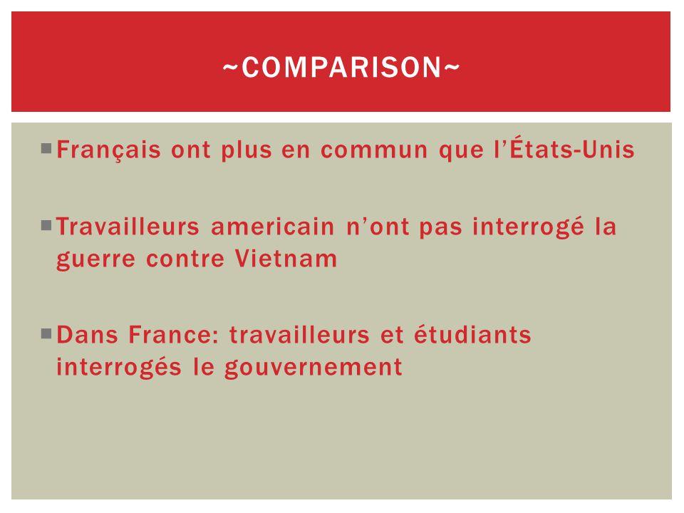  Français ont plus en commun que l'États-Unis  Travailleurs americain n'ont pas interrogé la guerre contre Vietnam  Dans France: travailleurs et étudiants interrogés le gouvernement ~COMPARISON~