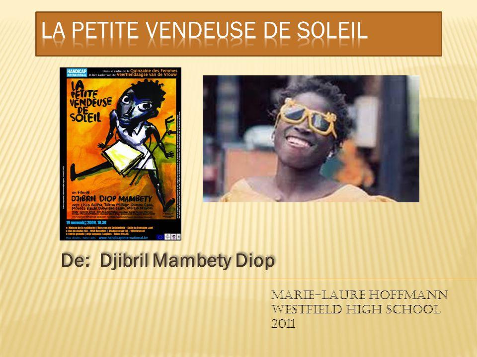 De: Djibril Mambety Diop MARIE-LAURE HOFFMANN WESTFIELD HIGH SCHOOL 2011