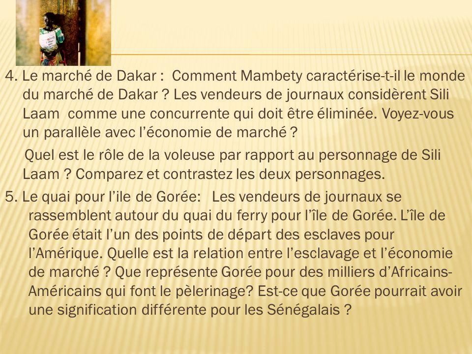 4. Le marché de Dakar : Comment Mambety caractérise-t-il le monde du marché de Dakar ? Les vendeurs de journaux considèrent Sili Laam comme une concur