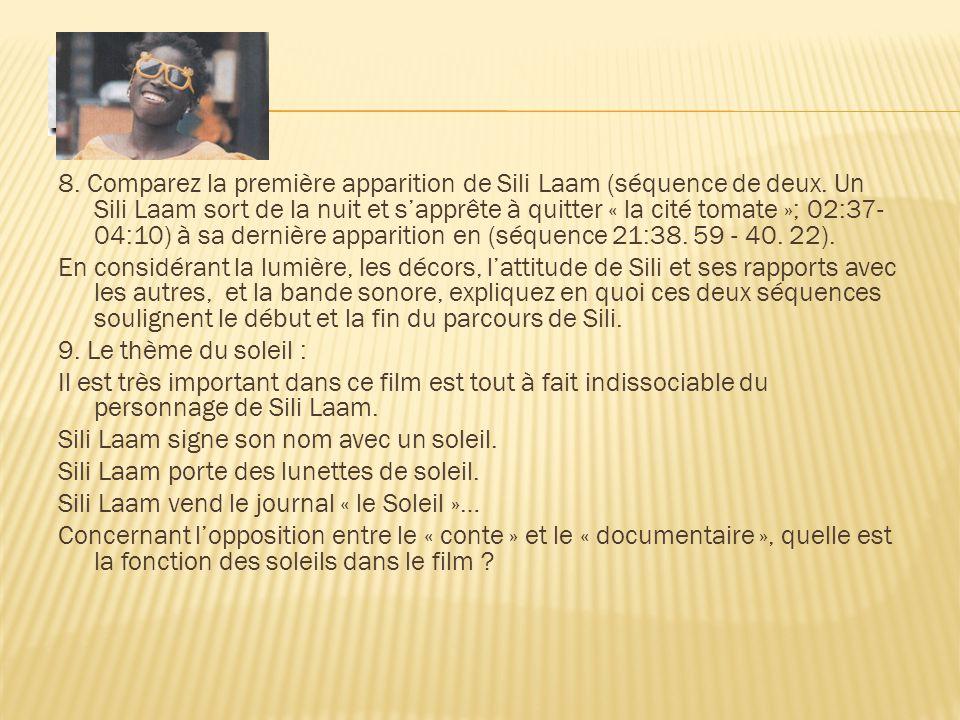 8. Comparez la première apparition de Sili Laam (séquence de deux. Un Sili Laam sort de la nuit et s'apprête à quitter « la cité tomate »; 02:37- 04:1