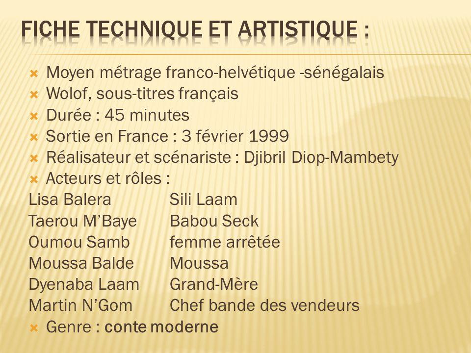  Moyen métrage franco-helvétique -sénégalais  Wolof, sous-titres français  Durée : 45 minutes  Sortie en France : 3 février 1999  Réalisateur et