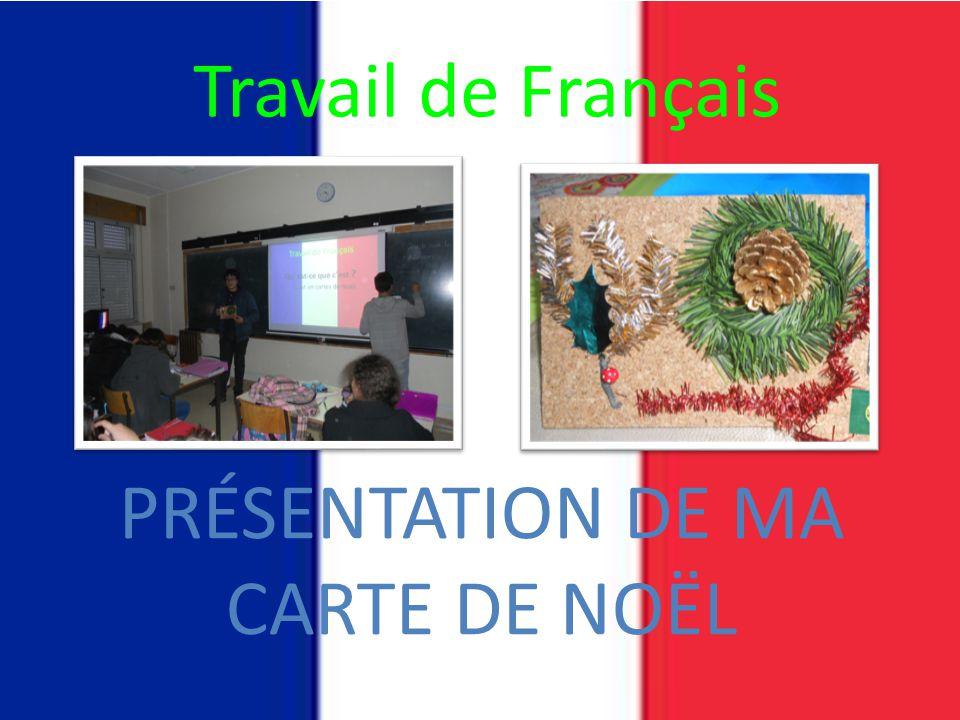 Travail de Français PRÉSENTATION DE MA CARTE DE NOËL