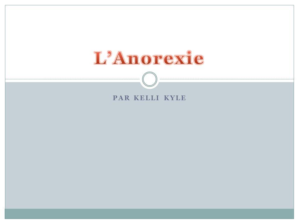 Qu'est-ce que l'anorexie? L'anorexie est un aliment mentale et physique. La personne ne mange pas.