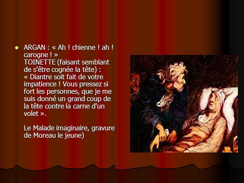 La dernière comédie de Molière À la quatrième représentation, Molière jouait le rôle d Argan mais il devenait réellement mourant et s efforçait de cacher sa douleur en souriant.